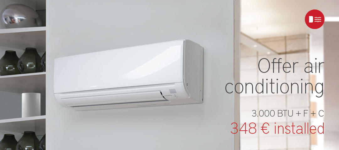 Offer 3,800 BTU air conditioning + f+c €348 installed